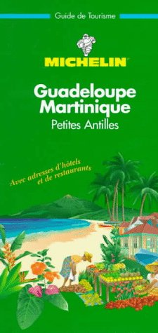Michelin THE GREEN GUIDE Antilles Guadeloupe/Martinique, 1e
