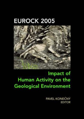 Impact of Human Activity on the Geological Environment EUROCK 2005: Proceedings of the International Symposium EUROCK 20