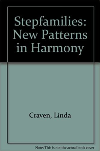 Stepfamilies: New Patterns in Harmony
