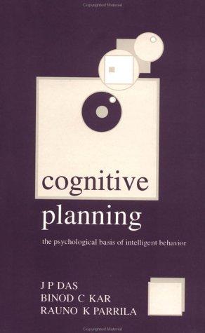Cognitive Planning: The Psychological Basis of Intelligent Behaviour