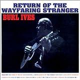 Return of the Wayfaring Stranger