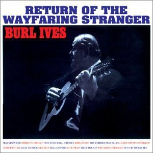 Burl Ives - Return of The Wayfaring Stranger - Zortam Music