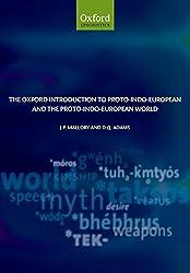 The Oxford Introduction to Proto-Indo-European and the Proto-Indo-European World