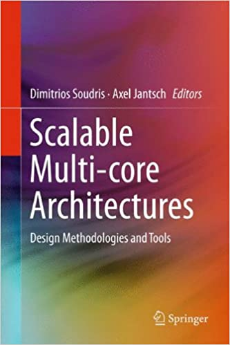Book Scalable Multi-core Architectures: Design Methodologies and Tools