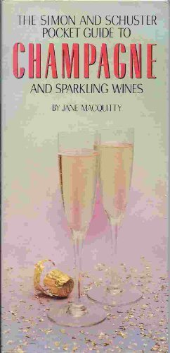 The Simon and Schuster Pocket Guide to Champagne and Sparkling Wines by Jane MacQuitty