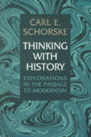 Thinking with History: Explorations in the Passage to Modernism