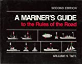 A Mariner's Guide to the Rules of the Road, William H. Tate, 0870213555