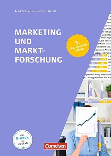 Marketingkompetenz: Marketing und Marktforschung (5. Auflage): Fachbuch Taschenbuch – 1. Februar 2016 Josef Schnettler Gero Wendt Cornelsen Scriptor 306451217X