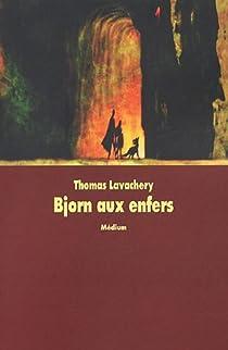 Bjorn aux enfers, Tome 1 : Le prince oublié par Lavachery