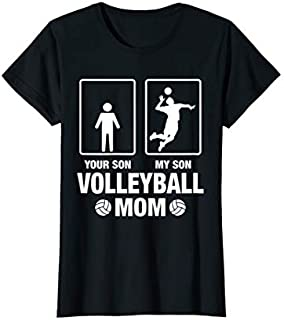 Best Gift Womens Funny Comparision Your Son My Son  Volleyball Mom Need Funny TShirt / S - 5Xl