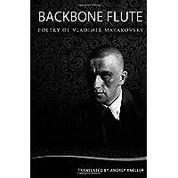 Backbone Flute: Selected Poetry of Vladimir Mayakovsky