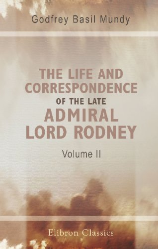 Download The Life and Correspondence of the Late Admiral Lord Rodney: Volume 2 ebook
