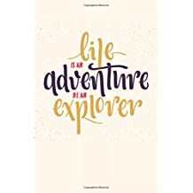 Life is an Adventure, Be an Explorer: Small Internet address username and password logbook 120 Pages of 6*9 inches for the easy way to remember and keep your password safe in one place