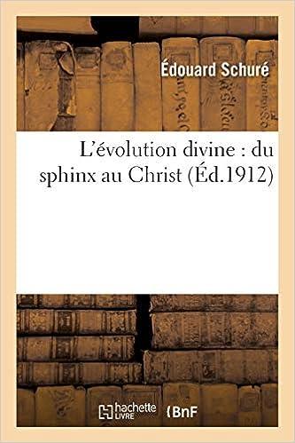 L'évolution Divine: Du Sphinx Au Christ por Schure-e