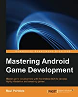 Mastering Android Game Development Front Cover
