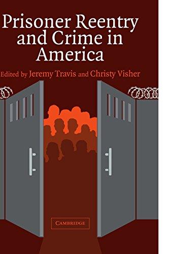 Prisoner Reentry and Crime in America (Cambridge Studies in Criminology)