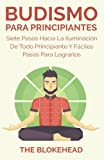 img - for Budismo Para Principiantes/ Siete Pasos Hacia La Iluminaci n De Todo Principiante. (Spanish Edition) book / textbook / text book