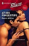 At His Fingertips, Dawn Atkins, 0373793227