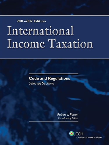 International Income Taxation: Code and Regulations - Selected Sections (2011-2012) -  Teacher's Edition, Paperback
