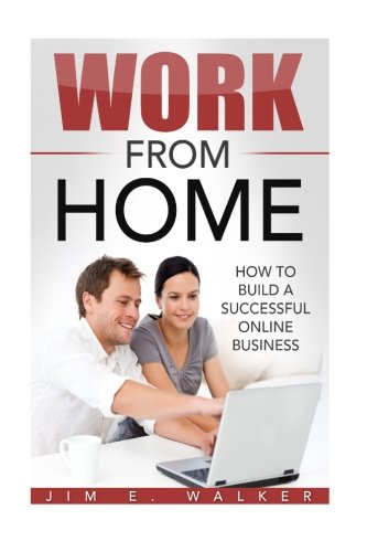 Work From Home - How To Build A Successful Online Business (online business idea, investment, business online, investment news, starting an online business)