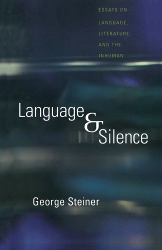 Language and Silence: Essays on Language, Literature, and the Inhuman by Yale University Press