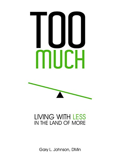 Too Much: Living with Less in the Land of More