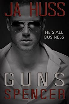 GUNS: The Spencer Book: (Rook and Ronin Spinoff) by [Huss, JA]