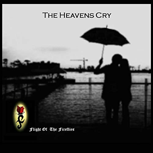 The Heavens Cry (Flight Of The Fireflies)