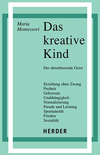 Das kreative Kind: Der absorbierende Geist (Schriften des Willmann-Instituts)