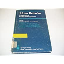 Motor Behavior: Programming, Control, and Acquisition