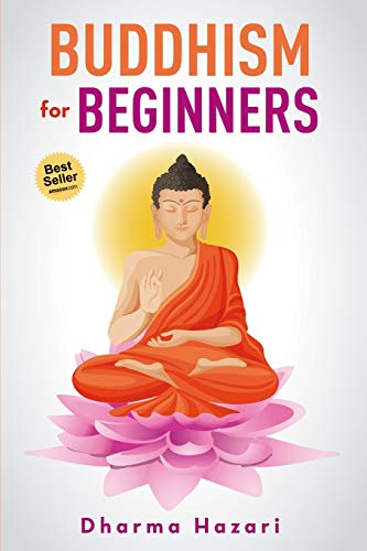 Buddhism for Beginners: Buddhist Rituals and Practices to Eliminate Stress and Anxiety (Mindfulness, Vipassana, Zen etc) (Buddhism and Mindfulness)