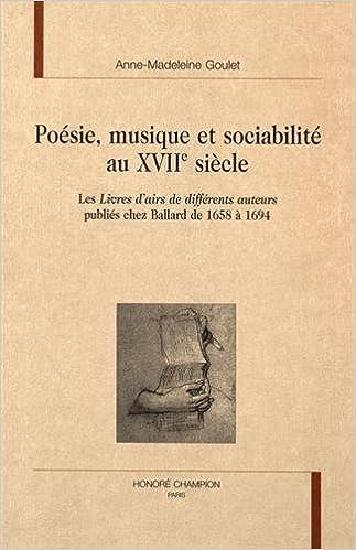 Poesie Musique Et Sociabilite Au 17eme Siecle Les Livres