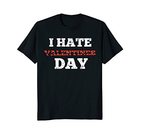 Funny Anti Valentines Day Shirt, I Hate Valentines Day