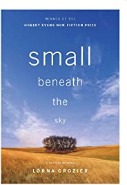 Small Beneath the Sky: A Prairie Memoir
