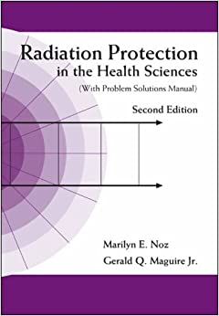 Book RADIATION PROTECTION IN THE HEALTH SCIENCES (WITH PROBLEM SOLUTIONS MANUAL) (2ND EDITION)
