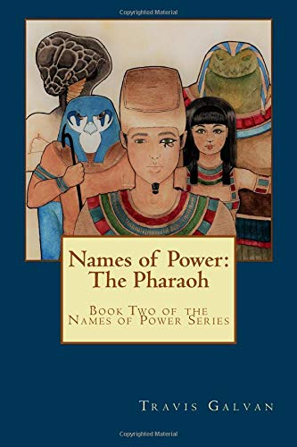 Names of Power: The Pharaoh: Book Two of the Names of Power Series (Volume 2) PDF