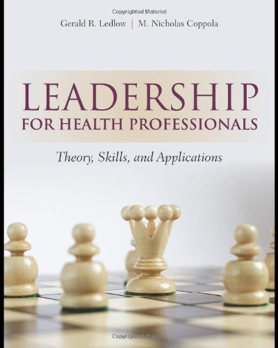 Leadership For Health Professionals: Theory, Skills, and Applications