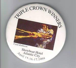 - 1994 - AC Triple Crown Show Button - FRANK ROBINSON