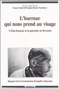 L'horreur qui nous prend au visage : L'Etat français et le génocide par François-Xavier Verschave