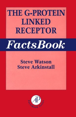 The G-Protein Linked Receptor Facts Book Steve Arkinstall