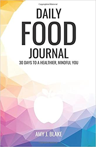 daily food journal 30 days to a healthier mindful you a daily