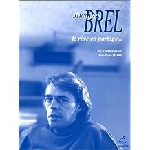 Jacques Brel: le rêve en partage...