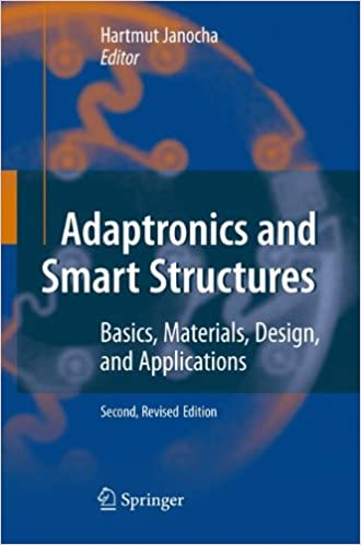 Adaptronics and Smart Structures: Basics, Materials, Design, and Applications