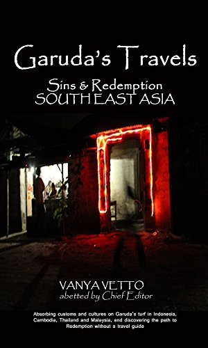 GARUDA'S TRAVELS Sins & Redemption SOUTH EAST ASIA