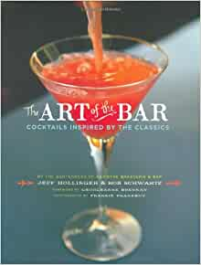 Cocktails Inspired by the Classics The Art of the Bar