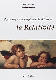 Pour comprendre simplement la théorie de la Relativité par Jean Hladik