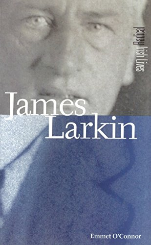 James Larkin (Radical Irish Lives) Emmet OConnor