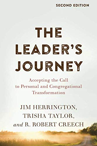 The Leader's Journey: Accepting the Call to Personal and Congregational Transformation