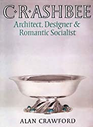 C. R. Ashbee: Architect, Designer, and Romantic Socialist