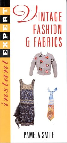 [Instant Expert: Vintage Fashion and Fabrics (Instant Expert (National Book Network))] (Costumes By Dusty)